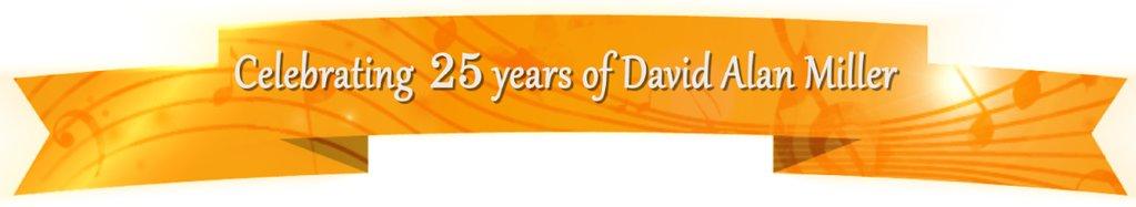 Celebrating 25 years of David Alan Miller Banner