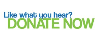 Like What You Hear? Donate NOW!