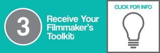 Step Three:  Receive Your Filmmaker's Toolkit