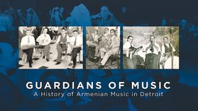 The Guardians of Music - A History of Armenian Music in Detroit