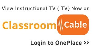 View ITV Now on Classroom Cable - Login to OnePlace