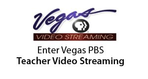 Vegas PBS Teacher Video Streaming