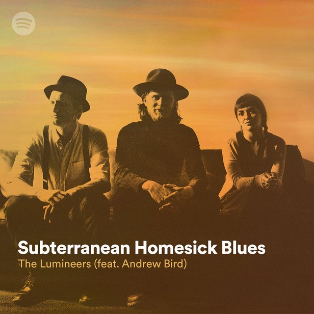 "A promotional image of the band The Lumineers with the text ""Subterranean Homesick Blues - The Lumineers feat. Andrew Bird"" overlaid"
