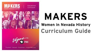 MAKERS – Women in Nevada History | Curriculum Guide