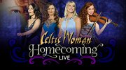 Celtic Woman: Homecoming- Live from Ireland