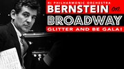 Bernstein on Broadway: Glitter and be Gala!