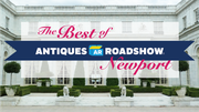 The Best of Antiques Roadshow Newport
