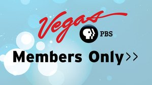 Vegas PBS Members Only