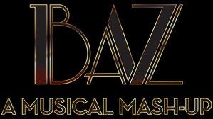 "BEHIND THE SCENES at ""BAZ"" – Musical Mashup"