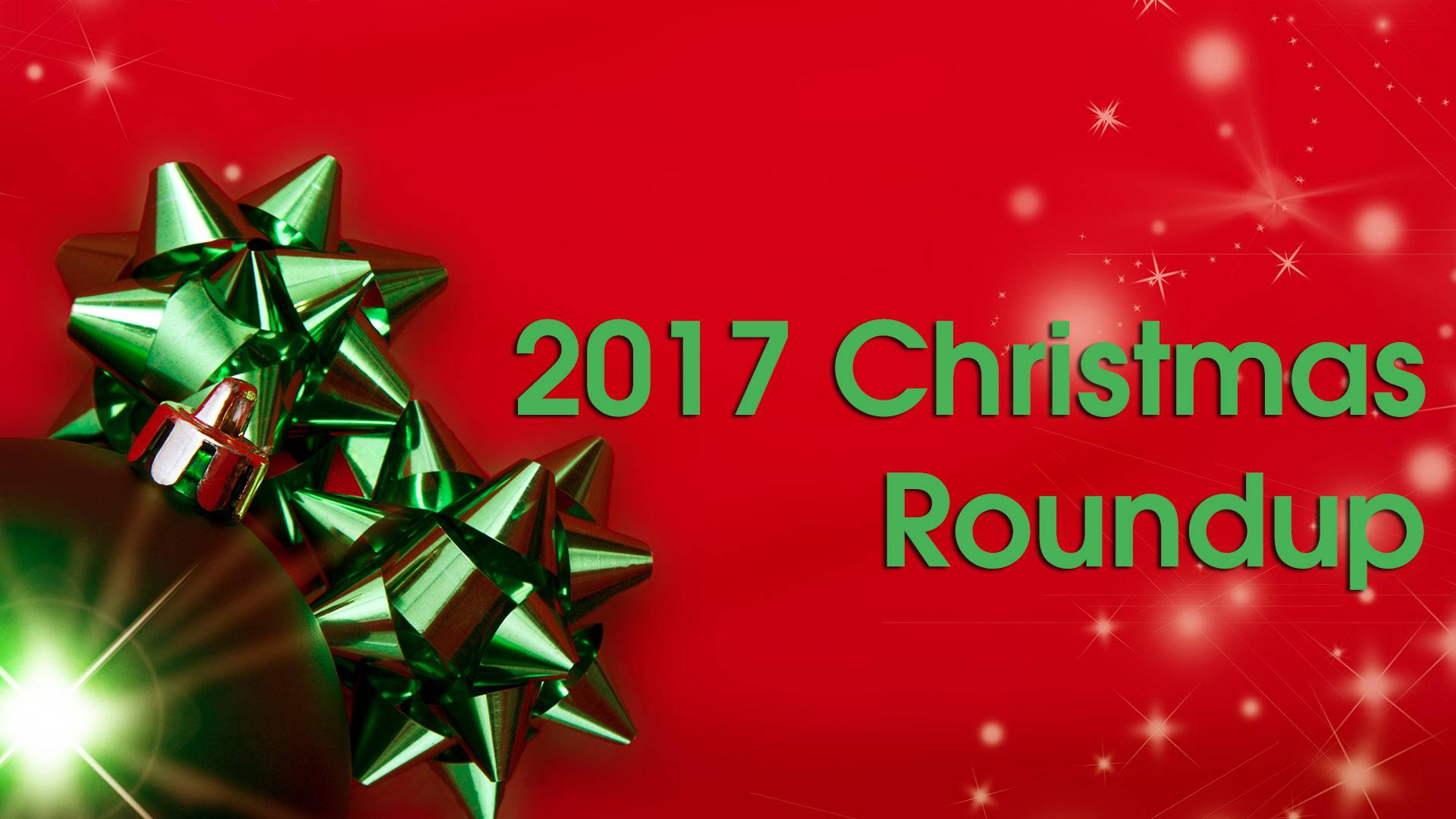 Christmas Roundup 2017: Your daily guide to holiday events for the