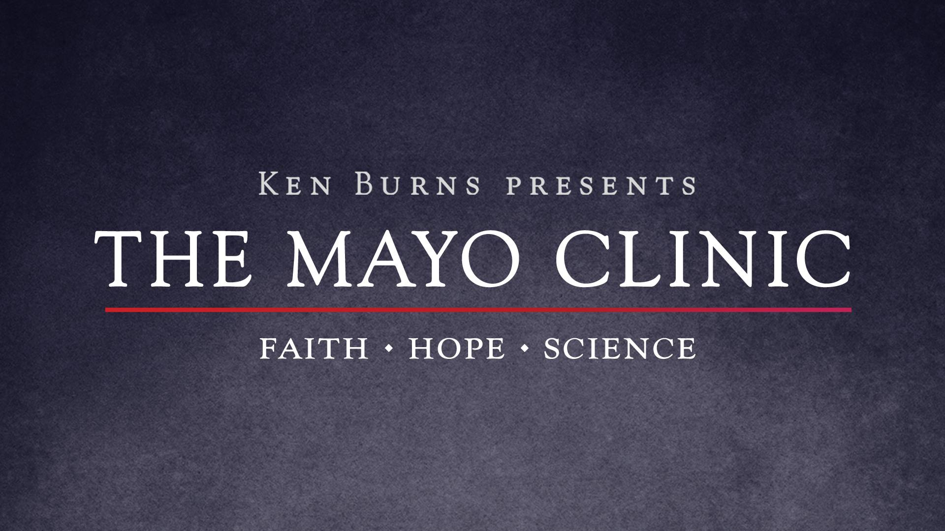 Watch Online | The Mayo Clinic: Faith - Hope - Science