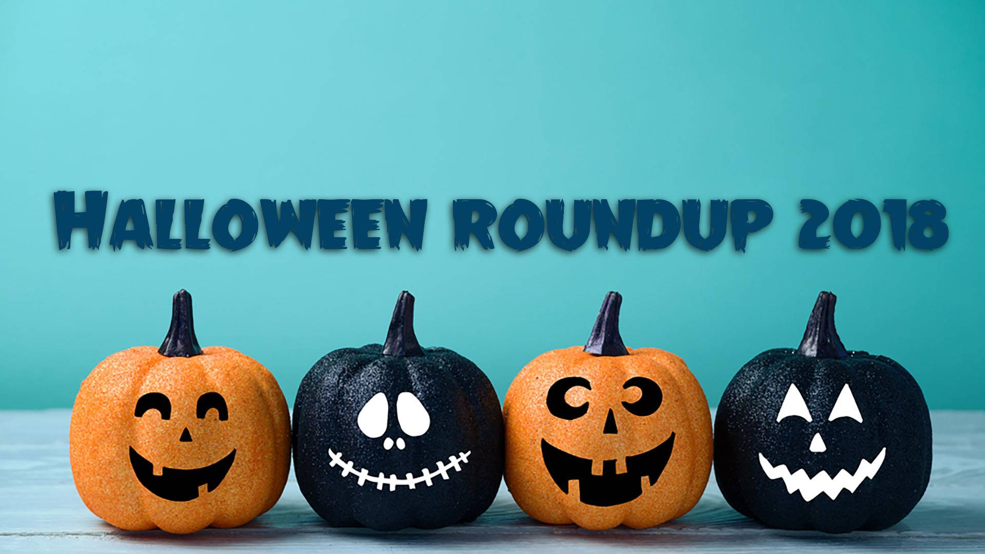 halloween roundup 2018 your guide to tricks treats and more seasonal fun