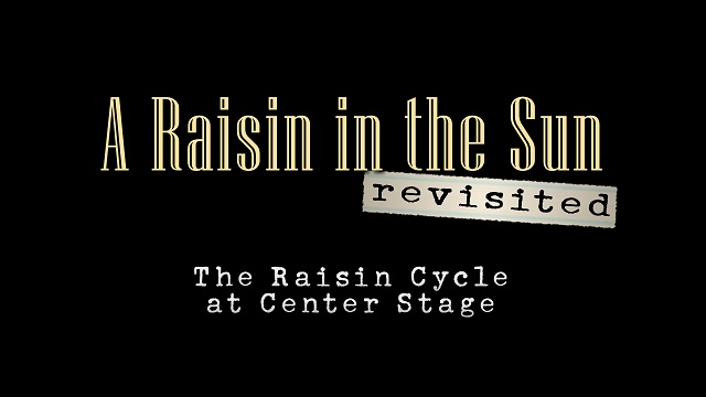 A Raisin in the Sun Revisited