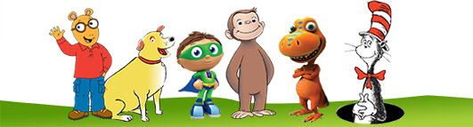 PBS Kids Characters (left to right): Arthur, Martha, Super Why, George, Dinosaur Train, Cat in the Hat