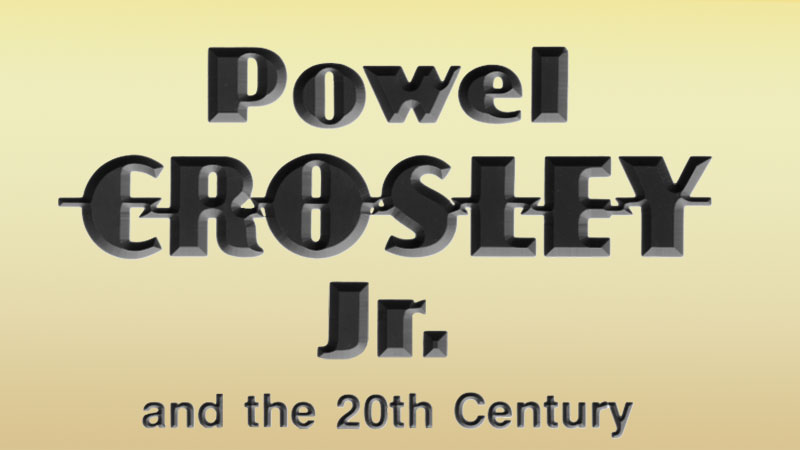Powel Crosley Jr. and the 20th Century