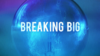 WATCH NOW: Breaking Big