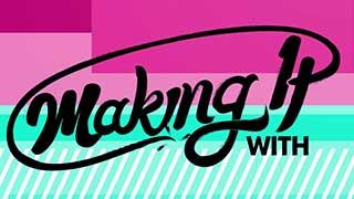 WATCH NOW: Making It