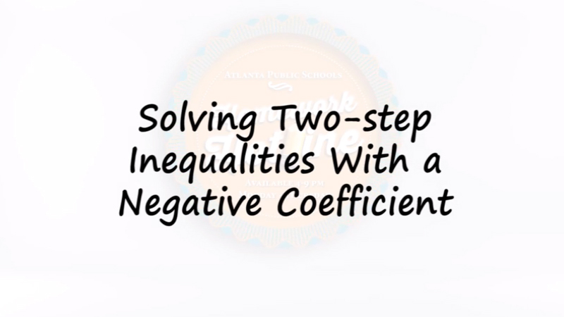 Solving Two-step Inequalities With a Negative Coefficient