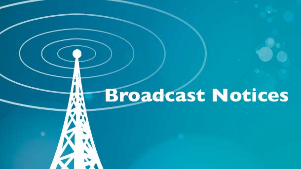 BROADCAST NOTICES