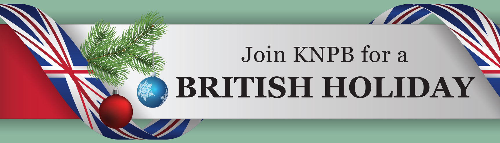 Join KNPB for a British Holiday