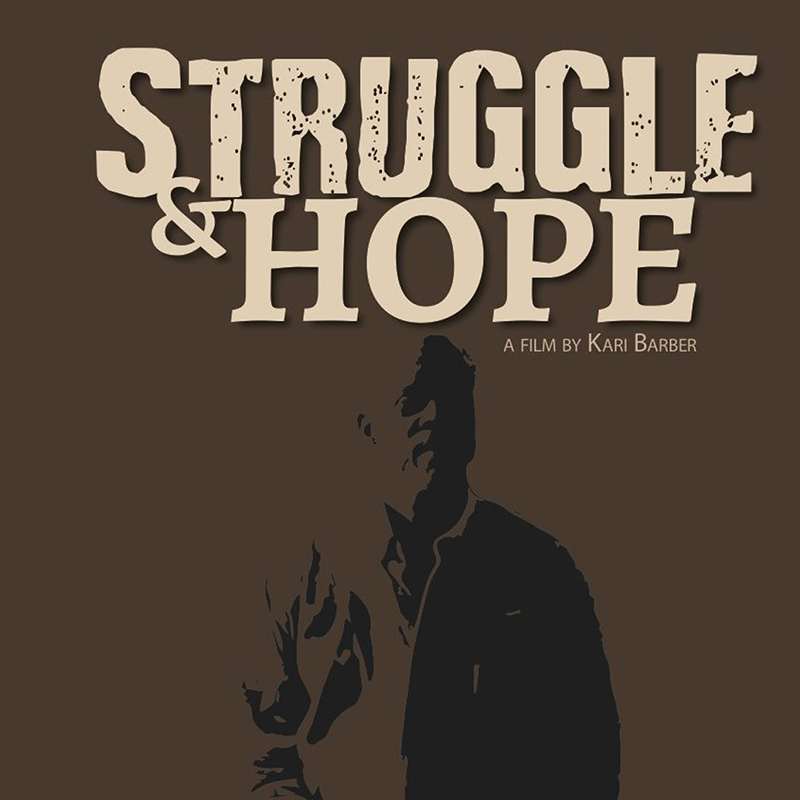 STRUGGLE & HOPE Screening