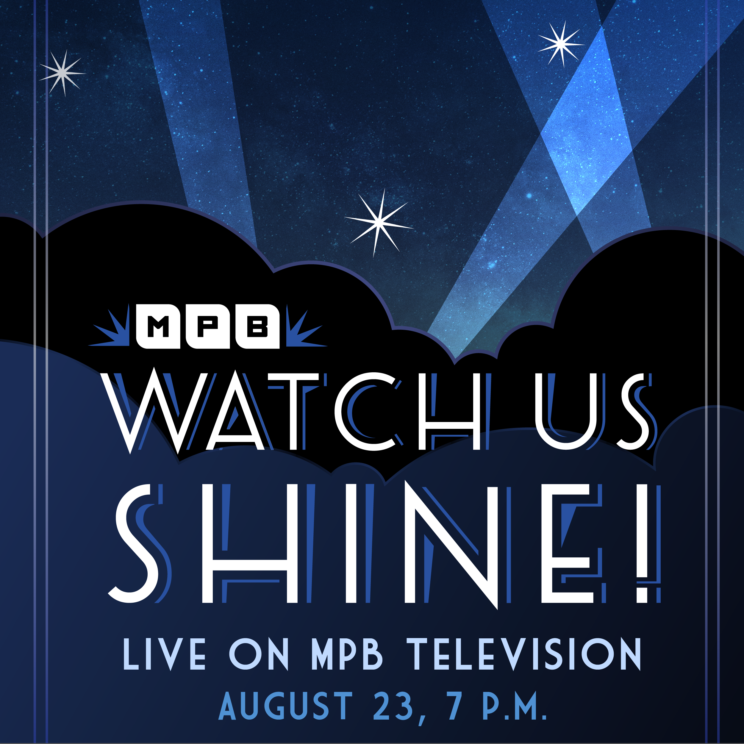Watch the MPB Pledge special Watch Us Shine on Thursday, August 23 at 7 p.m. on MPB TV.