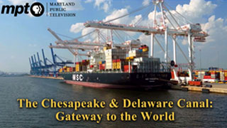 The Chesapeake & Delaware Canal: Gateway to the World