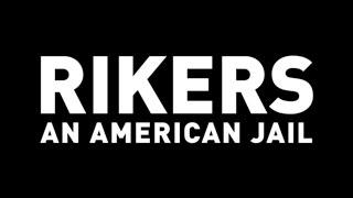 RIKERS: AN AMERICAN JAIL