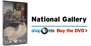 "NATIONAL GALLERY DVD and link: ""NATIONAL GALLERY Shop PBS Buy the DVD""."