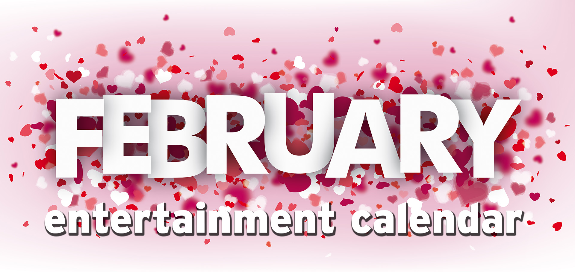 February entertainment calendar