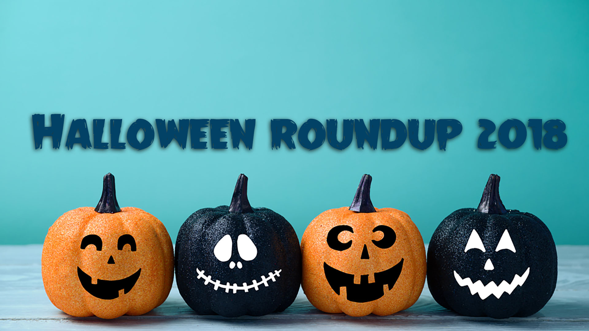 Halloween Roundup 2018: Your guide to tricks, treats and more seasonal fun