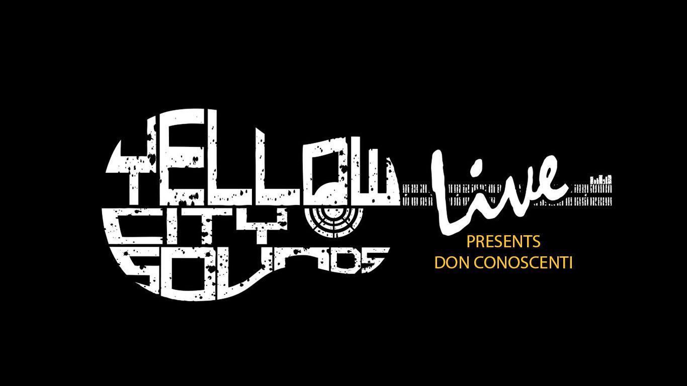 Yellow City Sounds LIVE Presents: Don Conoscenti