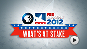 Need to Know: What's at Stake - PBS Election 2012