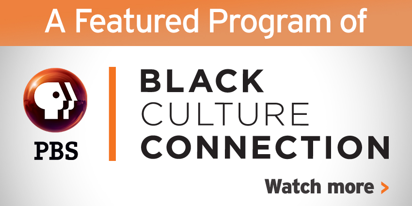 Black Culture Connection Featured Program