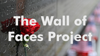 The Wall of Faces Project - Help find photos of Veterans for the Virtual Wall of Faces