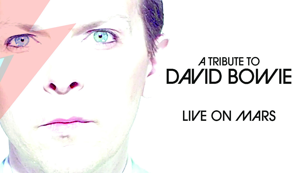 Live from Mars – A David Bowie Tribute