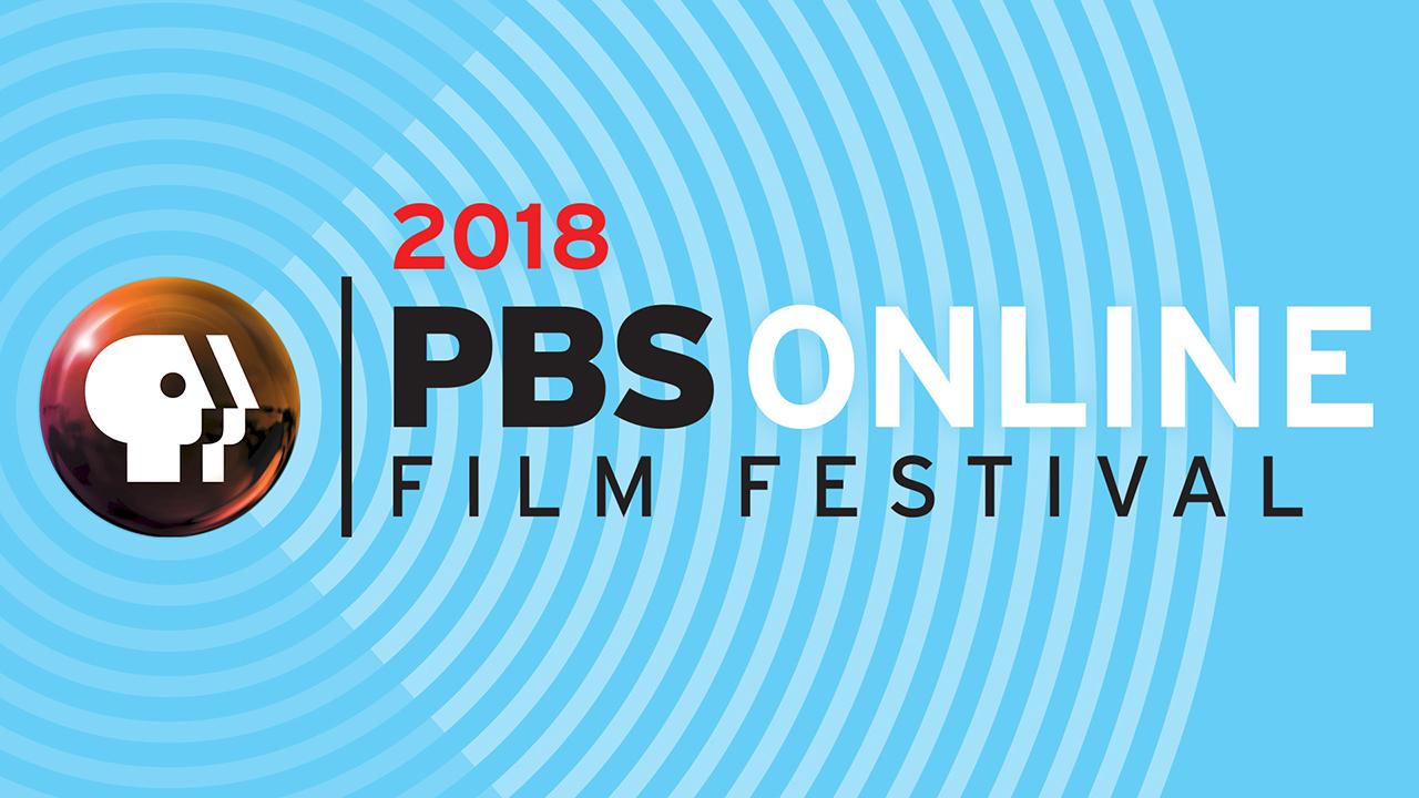 2018 PBS Online Film Festival