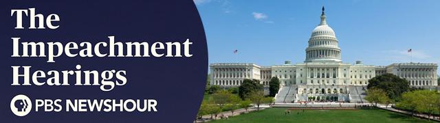The Impeachment Hearings - PBS NewsHour
