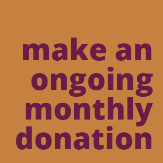 Make an Ongoing Monthly Donation