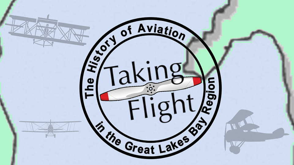 Taking Flight: The History of Aviation in the Great lakes Bay Region