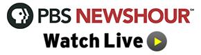 PBS NEWSHOUR Watch Live