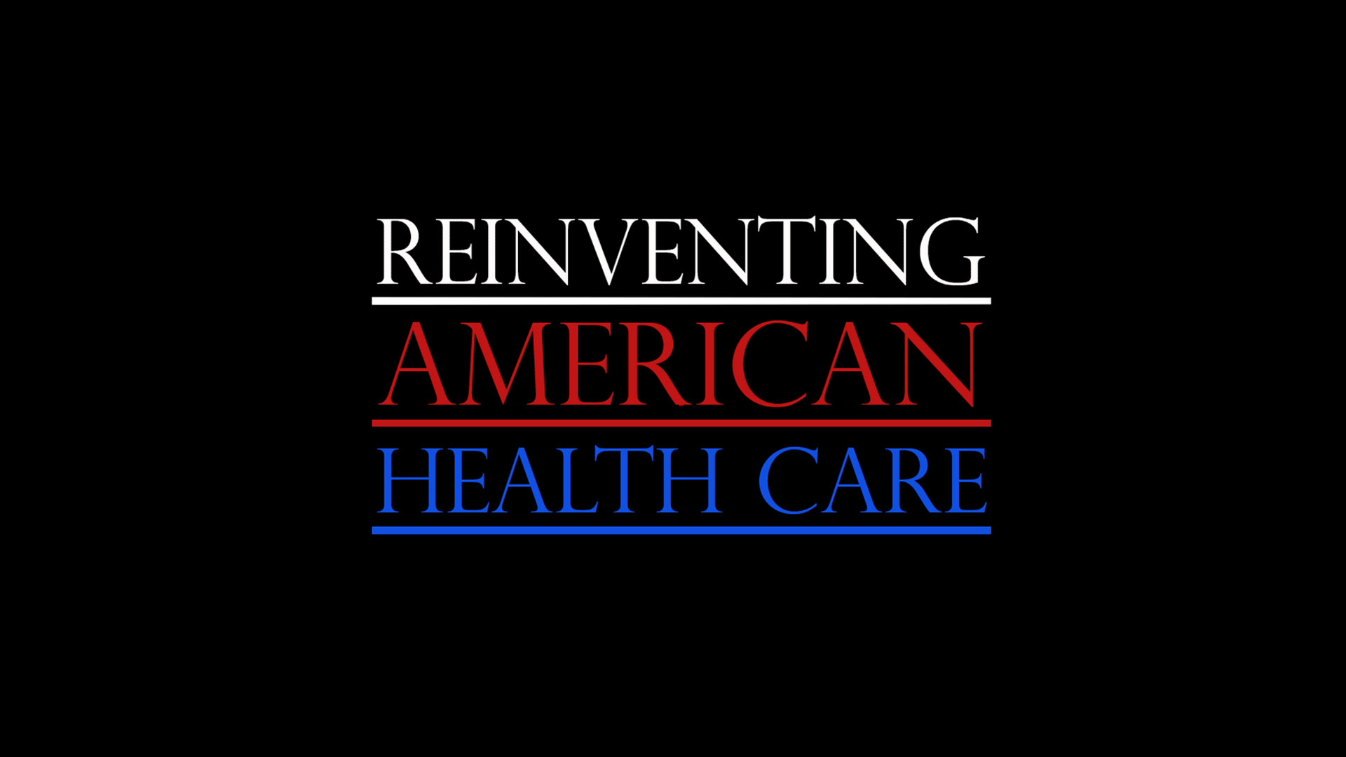 Reinventing American Healthcare