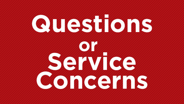 Questions or Service Concerns?