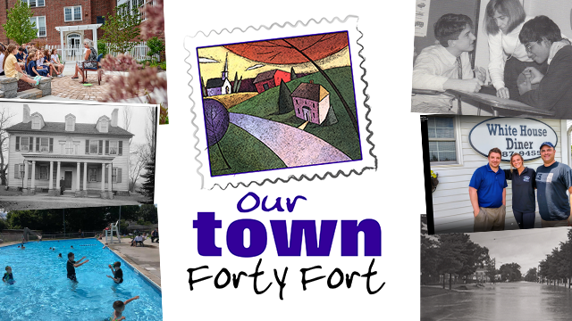 Our Town Forty Fort