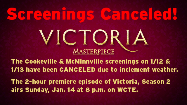 Cookeville & McMinnville Victoria screenings have been canceled due to inclement weather.