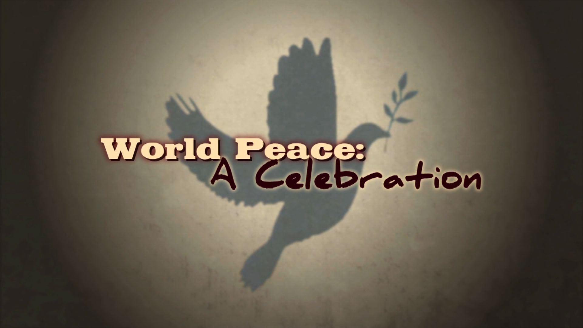 World Peace: A Celebration