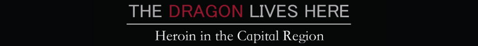 The Dragon Lives Here: Heroin in the Capital Region Banner Image