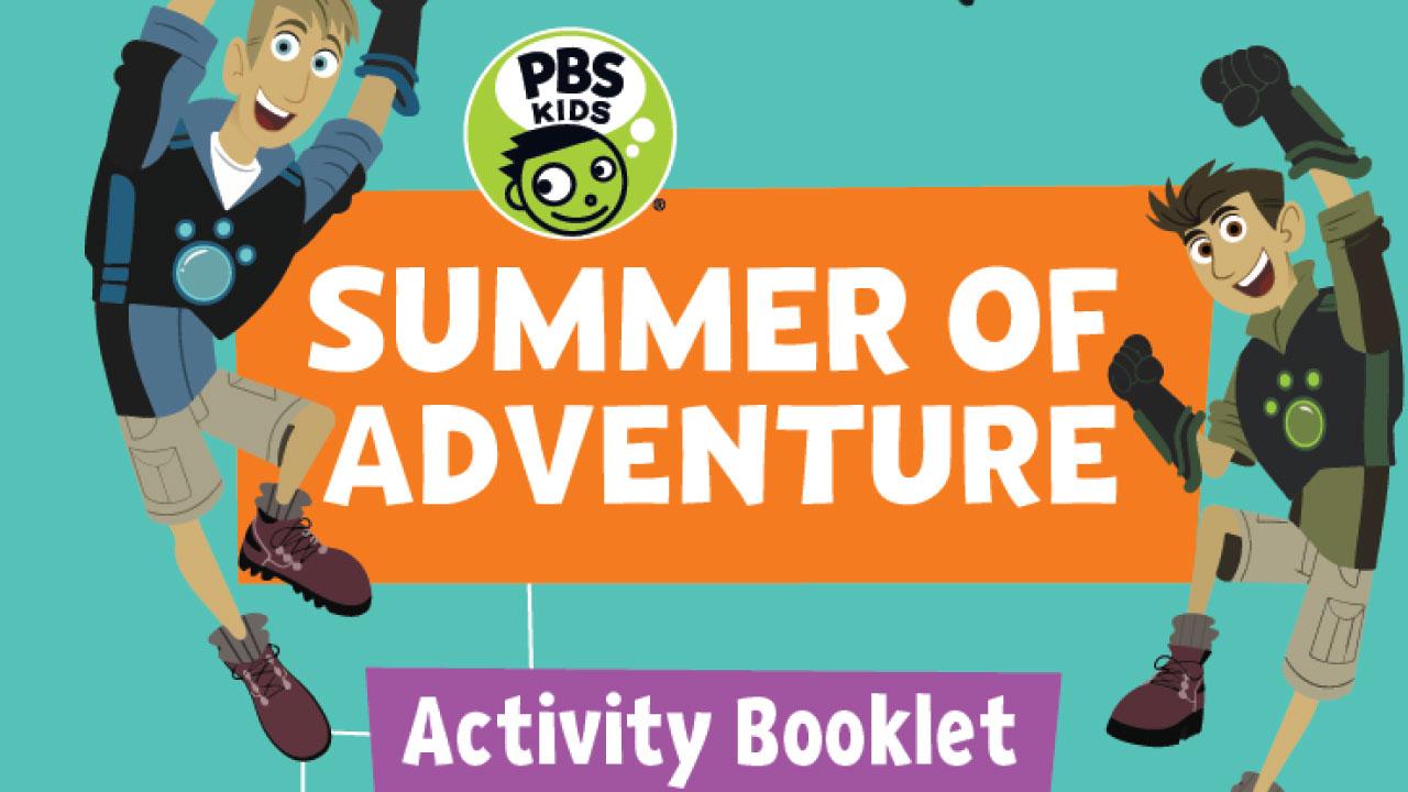 PBS KIDS Summer of Adventure Activity Booklet (PDF)