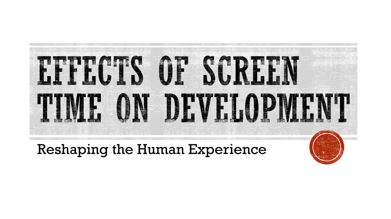 Effects of Screen Time on Development