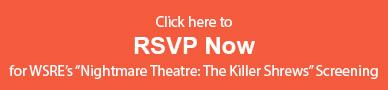 WSRE's Nightmare Theatre The Killer Shrews Preview Screening